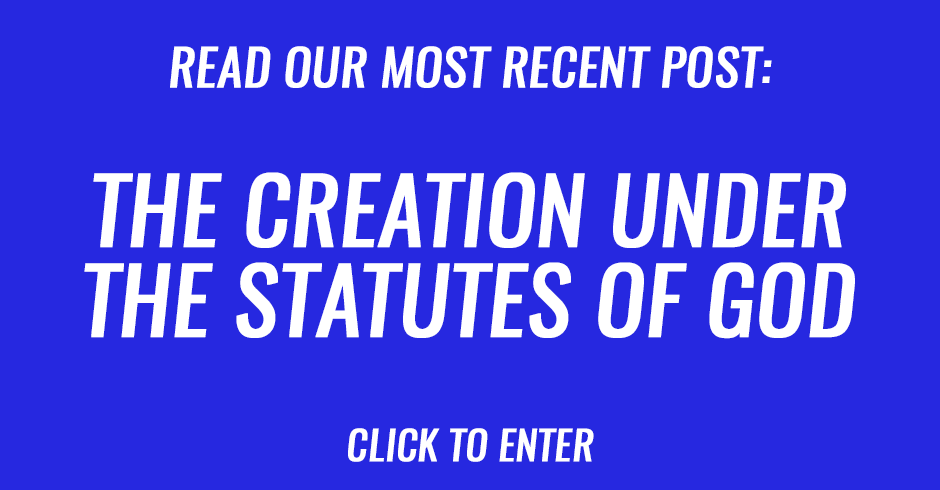 The creation under the statutes of God