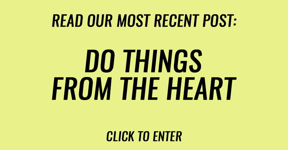 Do things from the heart