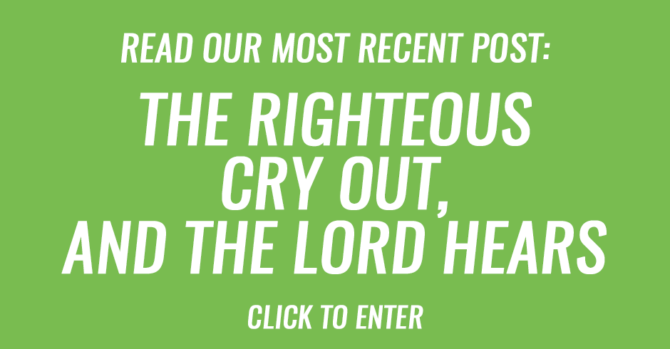 The righteous cry out, and the Lord hears