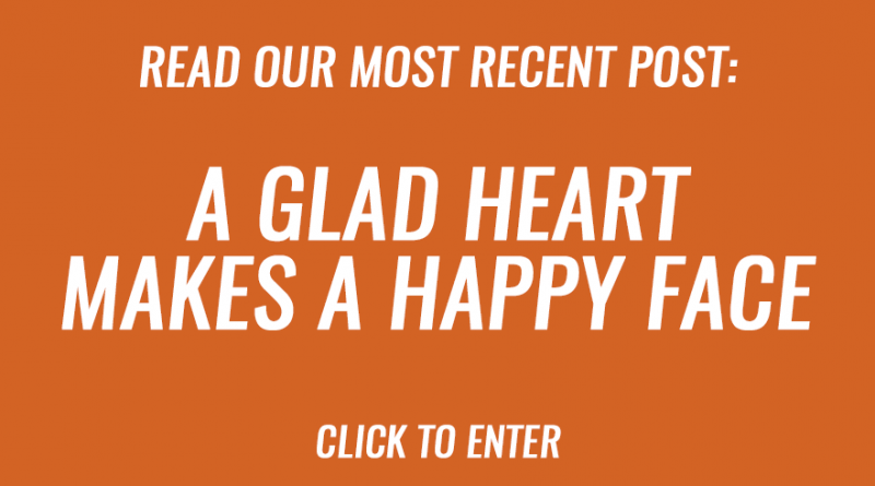 A glad heart makes a happy face