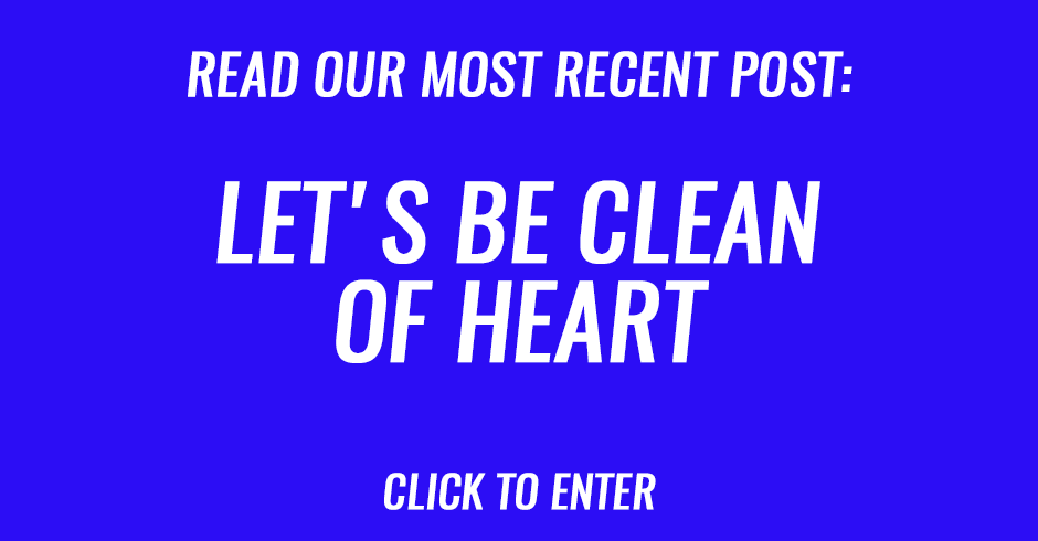 Let's be clean of heart