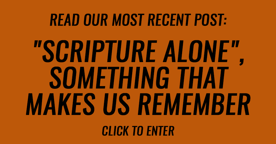 Scripture alone, something that makes us remember