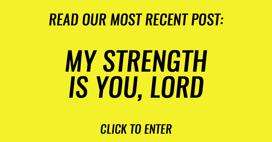 My strength is You, Lord