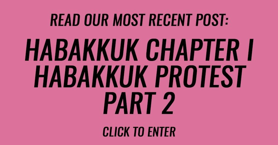 Habakkuk chapter I   Habakkuk Protest Part 2
