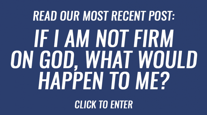 If I am not firm on the strong rock that is God, what would happen to me?