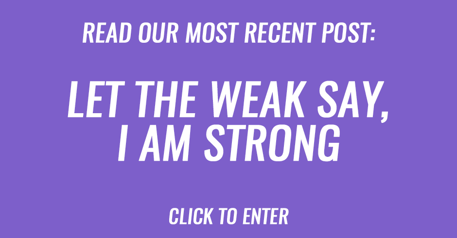 Let the weak say, I am strong
