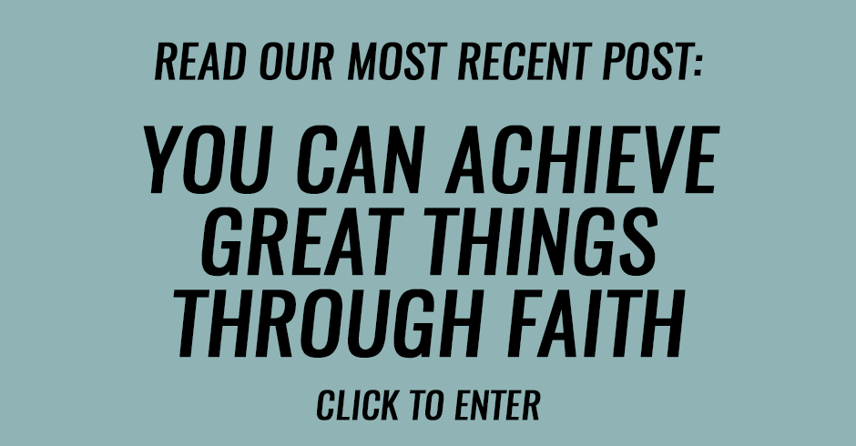 You can achieve great things through faith
