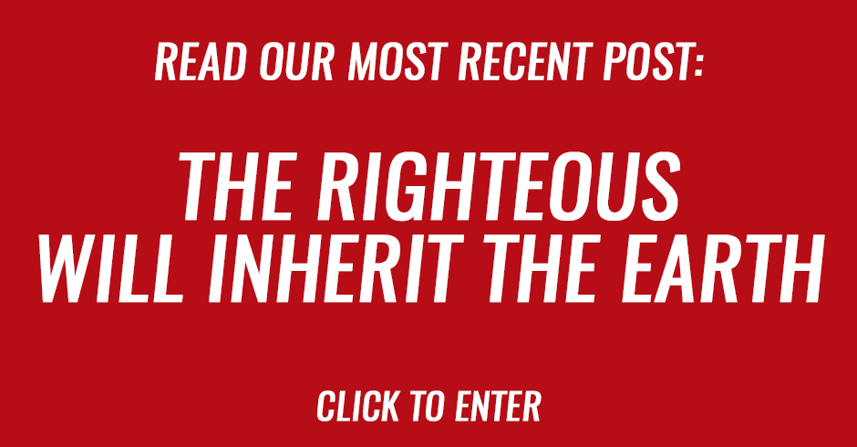 The righteous will inherit the earth