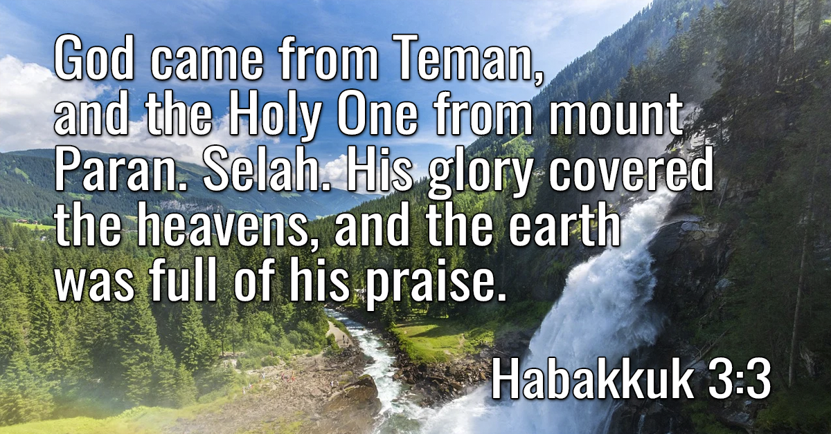 His glory covered the heavens, and the earth was full of his praise