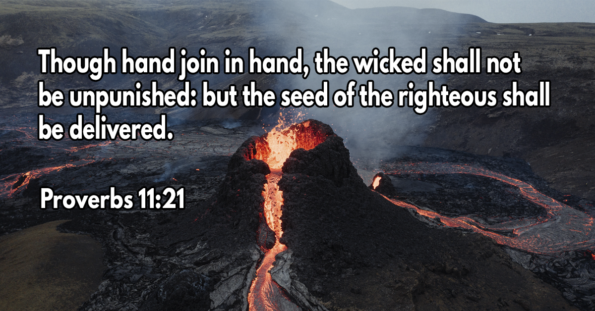 Though hand join in hand, the wicked shall not be unpunished- but the seed of the righteous shall be delivered