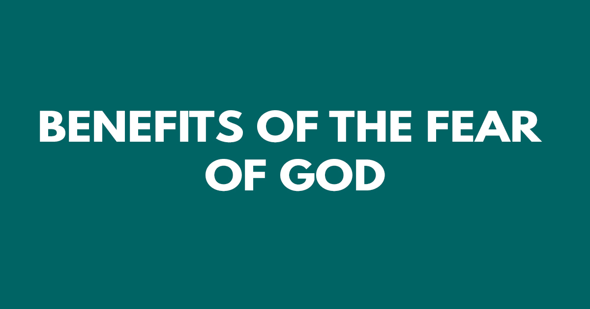 Benefits of the fear of God